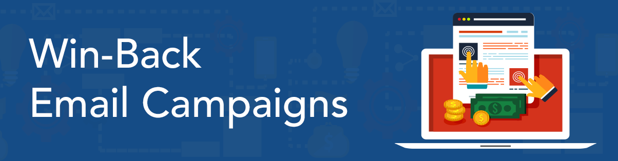 Win-Back Email Campaigns - How to Successfully Regain Lost Customers and Boost Revenue
