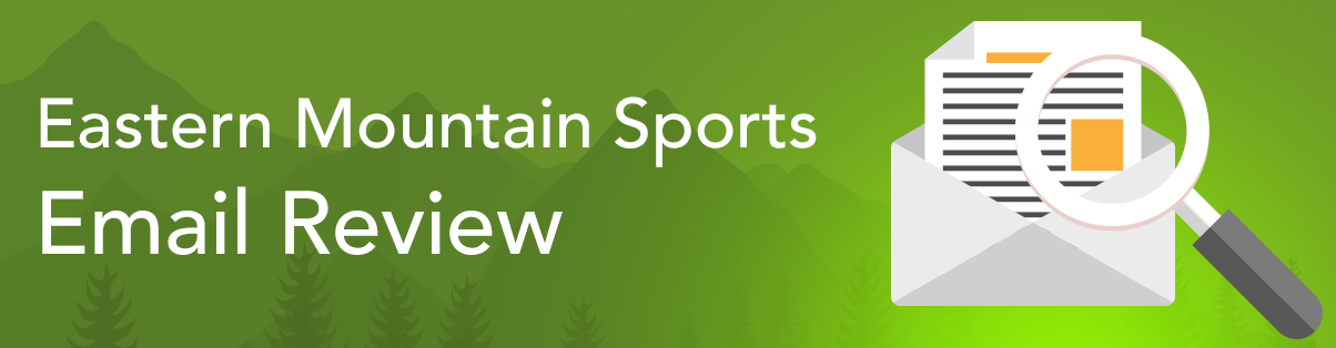 Eastern Mountain Sports Email Review: What's the Big Deal?