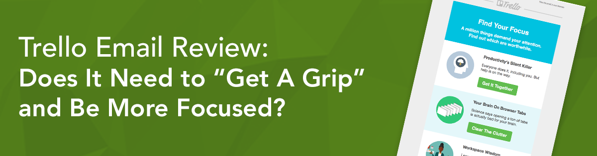 "Trello Email Review: Does It Need to ""Get A Grip"" and Be More Focused?"