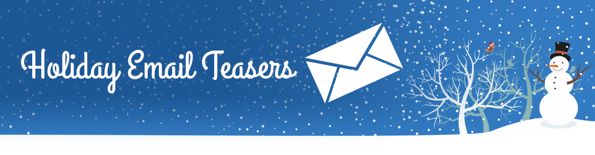 Holiday Email Teasers-3 Tips for Driving Holiday E-Commerce Sales
