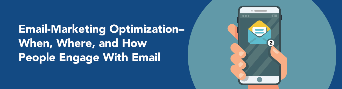 Email-Marketing Optimization-When, Where, and How People Engage With Email